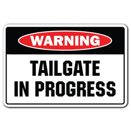 TAILGATE IN PROGRESS Warning Decal football bbq food (The Best Tailgate Food)