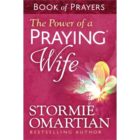 The Power of a Praying(r) Wife Book of -