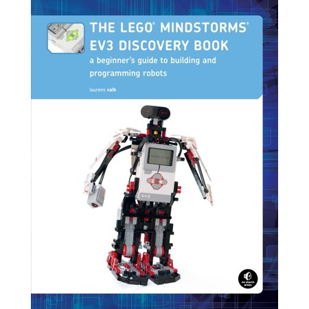 The LEGO MINDSTORMS EV3 Discovery Book : A Beginner's Guide to Building and Programming