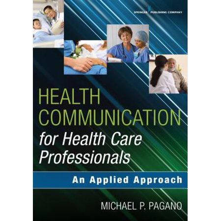 Health Communication for Health Care Professionals : An Applied