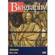 Biography: Jesus His Life by ARTS AND ENTERTAINMENT NETWORK