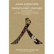 Asian Americans in the Twenty-First Century: Oral Histories of First- To Fourth-Generation Americans from China, Japan, India, Korea, the Philippines, Vietnam, and Laos (Paperback)