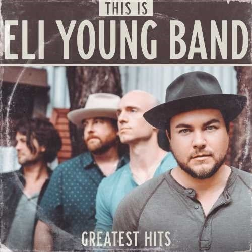 This Is Eli Young Band: Greatest Hits (CD)