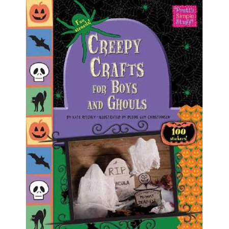 Creepy Crafts for Boys and Ghouls (Pretty Simple Stuff), Hurley, Kate