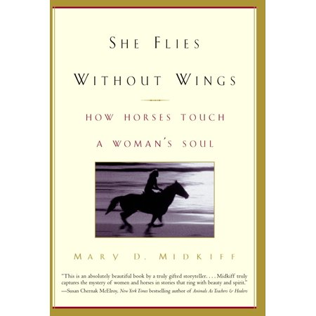 Del Sol Wings - She Flies Without Wings : How Horses Touch a Woman's Soul