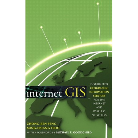 Internet GIS: Distributed Geographic Information Services for the Internet and Wireless Networks (Best Deal On Wireless Internet Service)