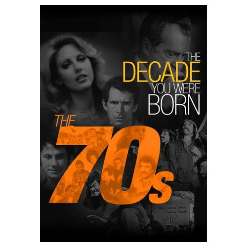 The Decade You Were Born - The 1970's (2012)