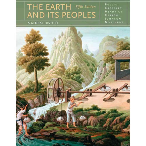 the earth and its peoples chapter Chapter outlines learning objectives the earth and its peoples: a global  history, 6th edition richard w bulliet, pamela kyle crossley, daniel r headrick ,.