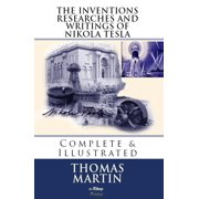 The Inventions, Researches and Writings of Nikola Tesla - eBook