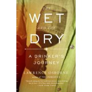 The Wet and the Dry : A Drinker's Journey