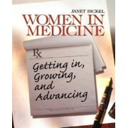 Women in Medicine: Getting In, Growing, and Advancing