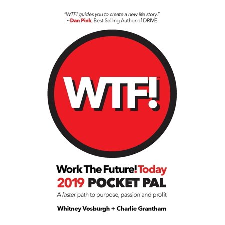 Work the Future! Today Pocket Pal: Work the Future! Today 2019 Pocket Pal: A Faster Path to Purpose, Passion and Profit (Paperback)