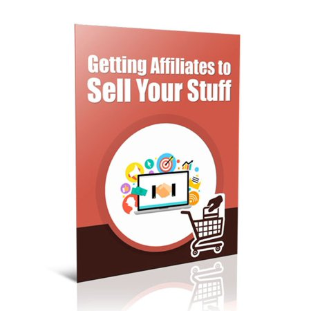 Getting Affiliates to Sell Your Stuff - eBook