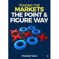 Trading the Markets the Point & Figure way - eBook