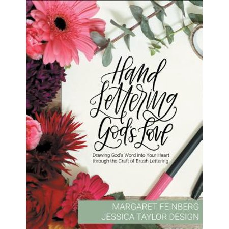 Hand Lettering God's Love : Drawing God's Word Into Your Heart Through the Craft of Brush Lettering