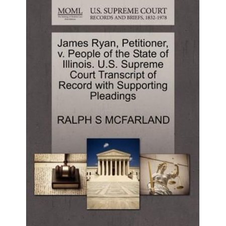James Ryan  Petitioner  V  People Of The State Of Illinois  U S  Supreme Court Transcript Of Record With Supporting Pleadings