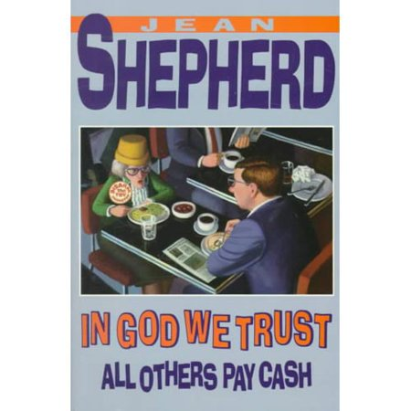 In God We Trust: All Others Pay Cash by