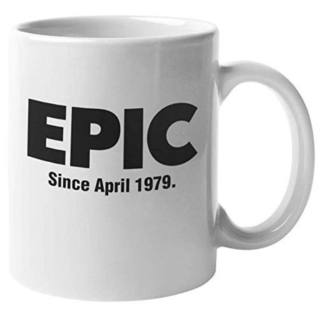 Epic Since April 1979 Fun 40th Birthday Theme Print Coffee & Tea Gift Mug, Bday Party Decorations, Supplies, And Favors For A 1979 Born Mom, Wife, Dad, Husband, And Other Men & Women (11oz)