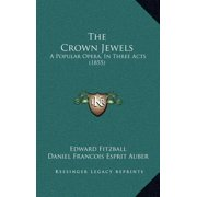 The Crown Jewels : A Popular Opera, in Three Acts (1855)