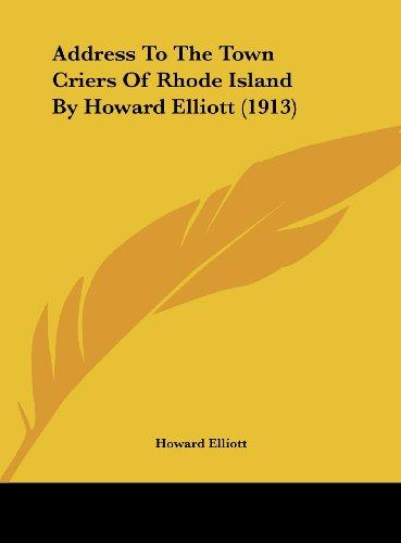 Address to the Town Criers of Rhode Island by Howard Elliott (1913) by