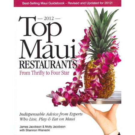 Top Maui Restaurants 2012  From Thrifty To Four Star  Independent Advice From Experts Who Live  Play   Eat On Maui