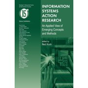 Integrated Information Systems: Information Systems Action Research: An Applied View of Emerging Concepts and Methods (Paperback)