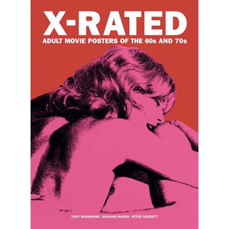 X-Rated: Adult Movie Posters of the 60s and 70s (Adult Xrated)