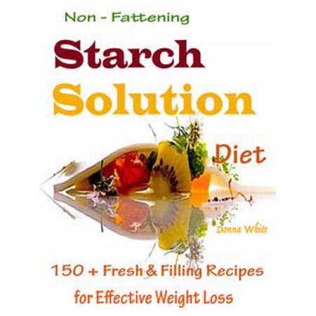 - Non - Fattening Starch Solution Diet - eBook
