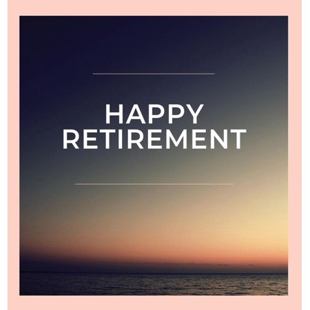 Happy Retirement Guest Book (Hardcover): Guestbook for retirement, message book, memory book, keepsake (Hardcover)](Message In A Bottle Guest Book)