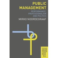 Public Management and Leadership: Public Management: Performance, Professionalism and Politics (Paperback)