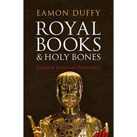 Royal Books and Holy Bones: Essays in Medieval Christianity - image 1 de 1