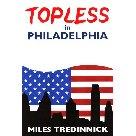 Topless in Philadelphia - eBook (Click Here To See Megan Fox Topless)