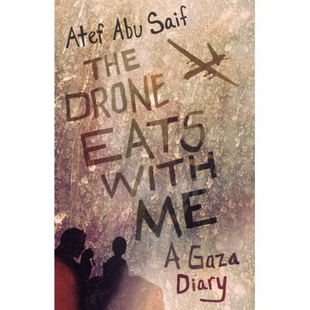 The Drone Eats with Me : A Gaza Diary](Eat Me Drink Me Labels)