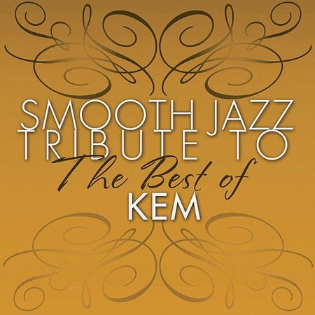 Smooth Jazz tribute to KEM the Best Of (CD) (Best Jazz Dinner Music)