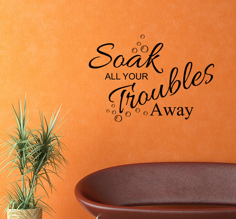 Soak All Your Troubles Away Bath Words Bathroom Vinyl Decor Decal Wall Art JR04
