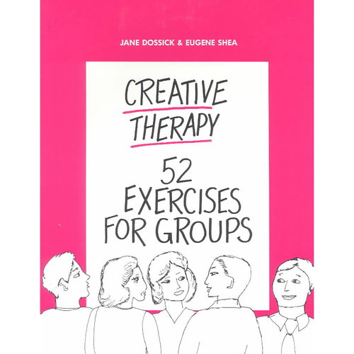 Creative Therapy : 52 More Exercises for Groups