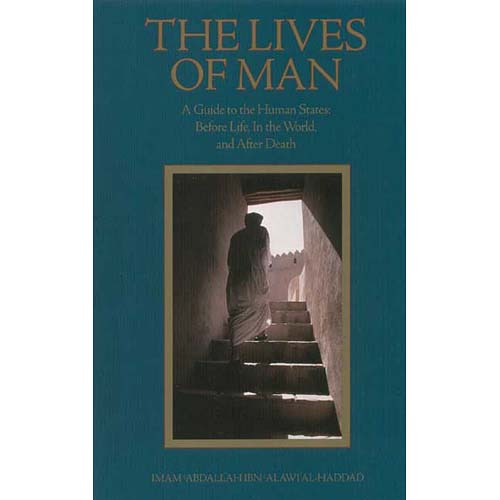 The Lives of Man : A Guide to the Human States: Before Life, In the World, and After Death