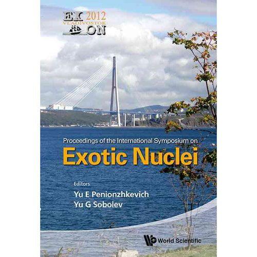 Exotic Nuclei: Exon-2012 - Proceedings of the International Symposium