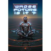 Whose Future Is It?: Cellarius Stories, Volume I - eBook