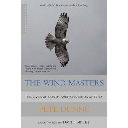 The Wind Masters : The Lives of North American Birds of