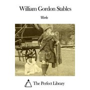 Works of William Gordon Stables - eBook