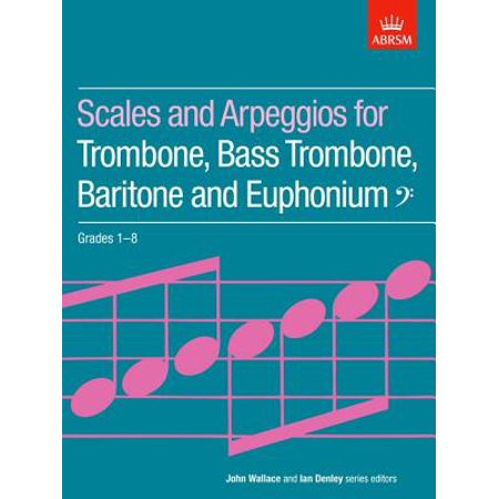 Scales and Arpeggios for Trombone, Bass Trombone, Baritone and Euphonium [Bass Clef]