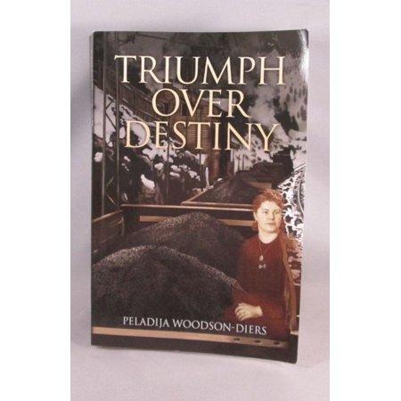 Triumph Over Destiny