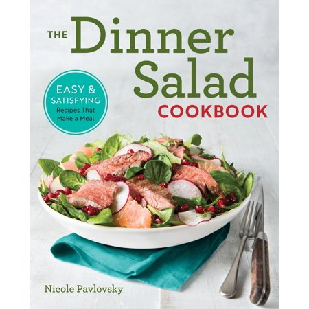 Recipes For Crab Salad (The Dinner Salad Cookbook : Easy & Satisfying Recipes That Make a)