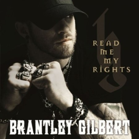 Read Me My Rights (CD) (Best Of Me Brantley Gilbert)