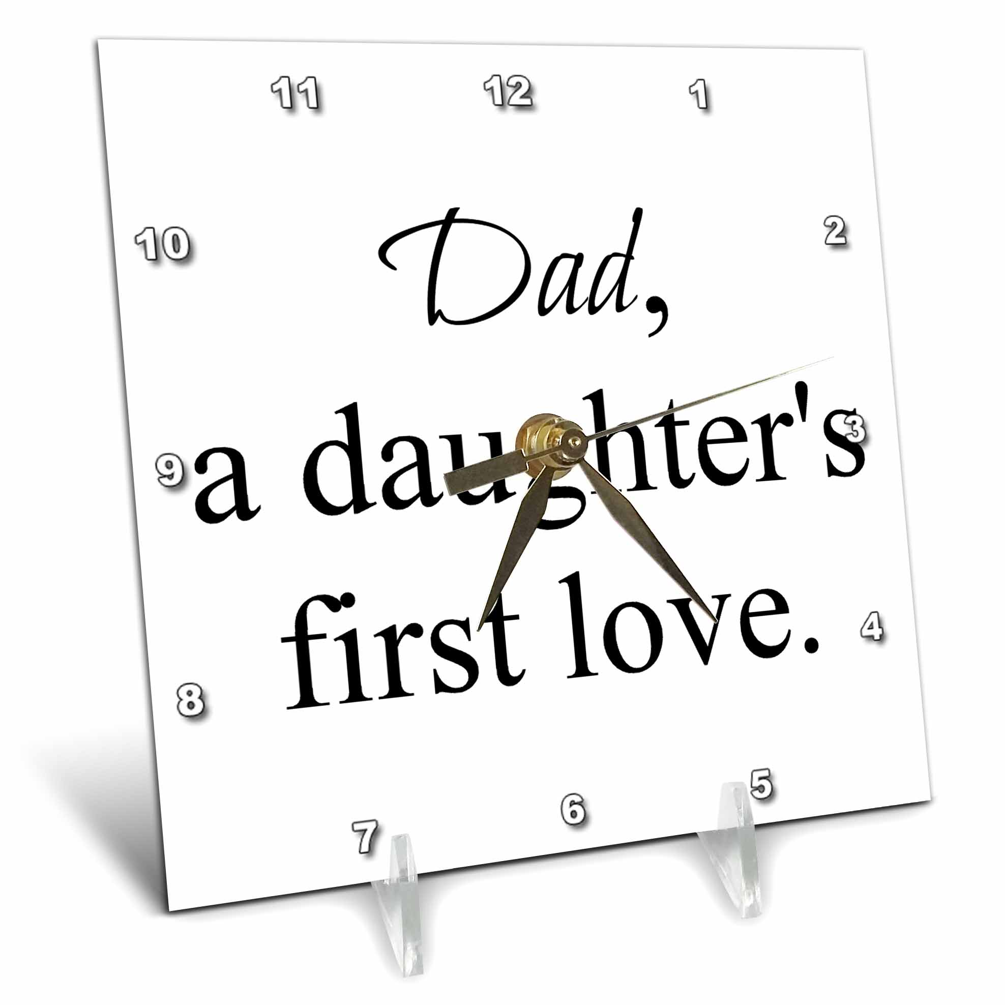 3dRose Dad a daughters first love, black lettering, Desk Clock, 6 by 6-inch by 3dRose