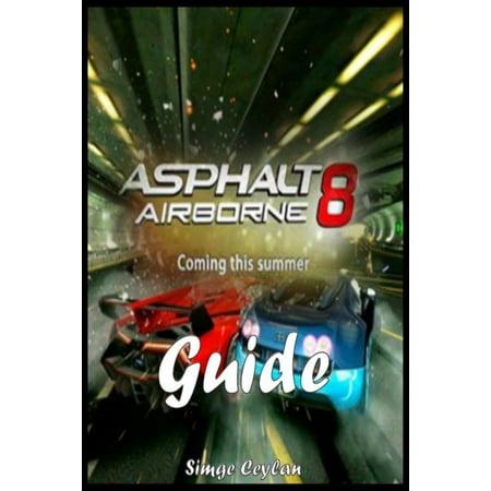 Asphalt 8: Airborne - Strategy Guide - eBook (Asphalt 8 Best Car)
