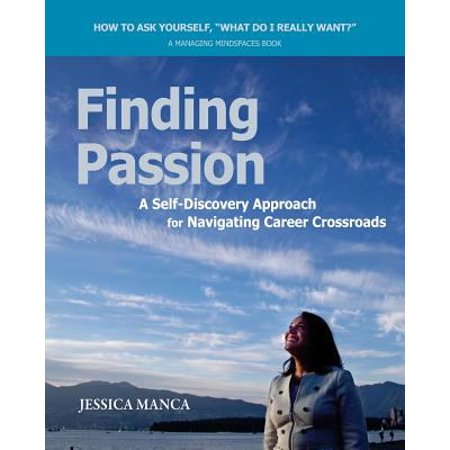 Finding Passion  A Self Discovery Approach For Navigating Career Crossroads