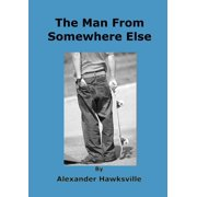 The Man from Somewhere Else - eBook