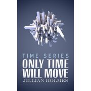 Only Time Will Move - eBook